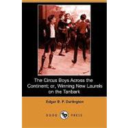 The Circus Boys Across the Continent; Or, Winning New Laurels on the Tanbark by Darlington, Edgar B. P., 9781406599732