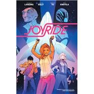 Joyride Vol. 2 by Lanzing, Jackson; Kelly, Collin; To, Marcus, 9781608869732