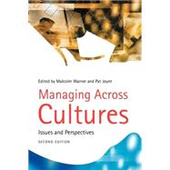 Managing Across Cultures : Issues and Perspectives by Warner, Malcolm; Joynt, Pat, 9781861529732