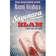 Sayonara Slam by Hirahara, Naomi, 9781938849732