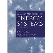 Analysis and Design of Energy Systems by Hodge, B.K.; Taylor, Robert P., 9780135259733