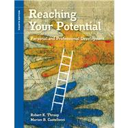 Reaching Your Potential : Personal and Professional Development by Throop, Robert K.; Castellucci, Marion B., 9781435439733