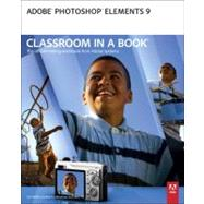 Adobe Photoshop Elements 9 Classroom in a Book by Adobe Creative Team, 9780321749734