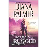 Wyoming Rugged by Palmer, Diana, 9780373779734