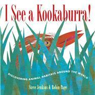 I See a Kookaburra! by Jenkins, Steve; Page, Robin, 9780544809734
