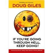 If You're Going Through Hell, Keep Going! by Giles, Doug, 9780882709734