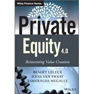 Private Equity 4.0 by Leleux, Benoit; Van Swaay, Hans; Megally, Esmeralda, 9781118939734