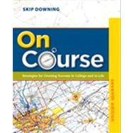 On Course : Strategies for Creating Success in College and in Life by Downing, Skip, 9781133309734
