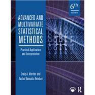 Advanced and Multivariate Statistical Methods: Practical Application and Interpretation by Mertler; Craig A., 9781138289734
