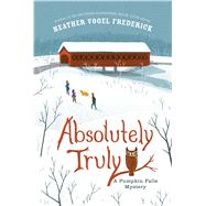 Absolutely Truly by Frederick, Heather Vogel, 9781442429734