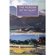 The Murder of My Aunt by Hull, Richard; Edwards, Martin, 9781464209734
