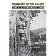 It Happened in Northern California by Turner, Erin H., 9780762769735