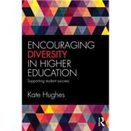 Encouraging Diversity in Higher Education: Supporting student success by Hughes; Katie, 9781138899735