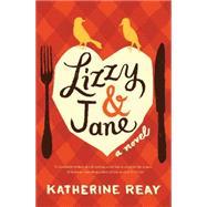 Lizzy & Jane by Reay, Katherine, 9781401689735