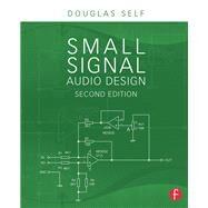 Small Signal Audio Design by Self; Douglas, 9780415709736