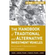 The Handbook of Traditional and Alternative Investment Vehicles Investment Characteristics and Strategies by Anson, Mark J. P.; Fabozzi, Frank J.; Jones, Frank J., 9780470609736
