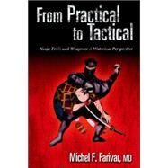 From Practical to Tactical, 0-595-37973-7 : Ninja Tools and Weapons: A Historical Perspective by Farivar, Michel F., 9780595379736
