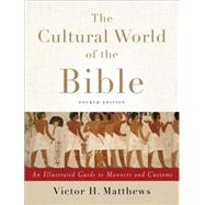 The Cultural World of the Bible by Matthews, Victor H., 9780801049736