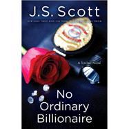 No Ordinary Billionaire by Scott, J. S., 9781477849736
