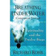 Breathing Under Water: Companion Journal by Rohr, Richard, 9781616369736