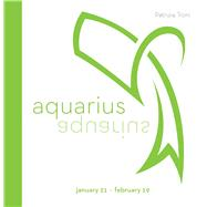 Signs of the Zodiac: Aquarius by Troni, Patrizia, 9788854409736