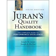 Juran's Quality Handbook: The Complete Guide to Performance Excellence 6/e by Defeo, Joseph A.; Juran, J.M., 9780071629737