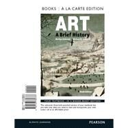 Art A Brief History , Books a la Carte Edition by Stokstad, Marilyn; Cothren, Michael, 9780133789737