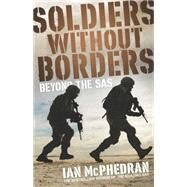 Soldiers Without Borders by McPhedran, Ian, 9780732289737
