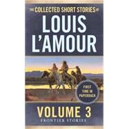 The Collected Short Stories of Louis L'Amour, Volume 3 by L'Amour, Louis, 9780804179737