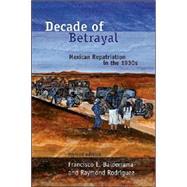 Decade of Betrayal by Balderrama, Francisco E., 9780826339737