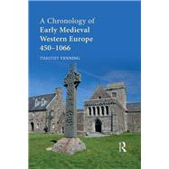 A Chronology of Early Medieval Western Europe: 450û1066 by Venning; Timothy, 9781138189737