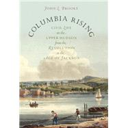 Columbia Rising by Brooke, John L., 9781469609737