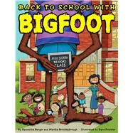 Back to School with Bigfoot by Berger, Samantha; Brockenbrough, Martha; Pressler, Dave, 9780545859738