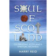 Soul of Scotland by Reid, Harry, 9780715209738