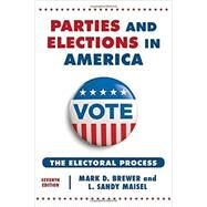 Parties and Elections in America by Brewer, Mark D.; Maisel, L. Sandy, 9781442249738