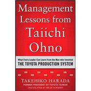 Management Lessons from Taiichi Ohno: What Every Leader Can Learn from the Man who Invented the Toyota Production System by Harada, Takehiko, 9780071849739