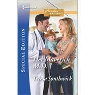 Her Maverick M.D. by Southwick, Teresa, 9780373659739