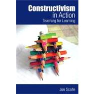 Constructivism in Action: Teaching for Learning by Scaife; Jon, 9780415609739