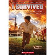 I Survived the American Revolution, 1776 (I Survived #15) by Tarshis, Lauren, 9780545919739