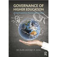 Governance of Higher Education: Global Perspectives, Theories, and Practices by Austin; Ian, 9780415739740