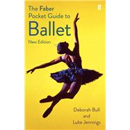 The Faber Pocket Guide to Ballet by Bull, Deborah; Luke, Jennings, 9780571309740