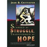 Scarred By Struggle, Transformed By Hope by Chittister, Joan D., 9780802829740