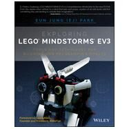 Exploring Lego Mindstorms Ev3: Tools and Techniques for Building and Programming Robots by Park, Eun Jung, 9781118879740