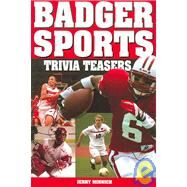 Badger Sports Trivia Teasers by Minnich, Jerry, 9781931599740