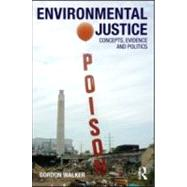 Environmental Justice: Concepts, Evidence and Politics by Walker; Gordon, 9780415589741