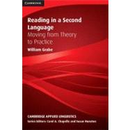 Reading in a Second Language: Moving from Theory to Practice by William Grabe, 9780521729741