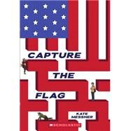 Capture the Flag by Messner, Kate, 9780545419741