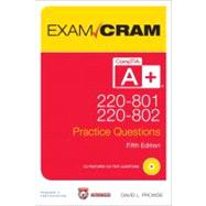 CompTIA A+ 220-801 and 220-802 Authorized Practice Questions Exam Cram by Prowse, David L., 9780789749741