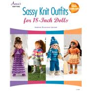 Sassy Knit Outfits: For 18-inch Dolls by Kussrow-larsen, Jeanne, 9781596359741