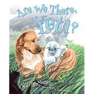 Are We There, Yeti? by Morris, Kerry, 9781620869741
